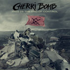 cherri bomb: This Is The End Of Control