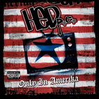 (Hed) P.E.: Only In Amerika