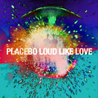 placebo: Loud Like Love