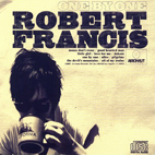 robert francis: One By One
