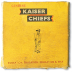 kaiser chiefs: Education, Education, Education & War