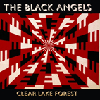 the black angels: Clear Lake Forest [EP]