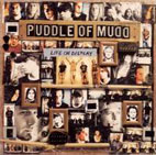 puddle of mudd: Life On Display