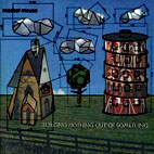 modest mouse: Building Nothing Out Of Something