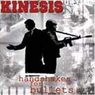 kinesis: Handshakes For Bullets