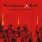 vendetta red: Between The Never And The Now