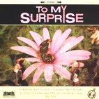 To My Surprise: To My Surprise