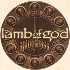 lamb of god: Hourglass