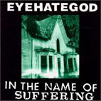 eyehategod: In The Name Of Suffering