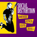 social distortion: Somewhere Between Heaven And Hell