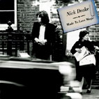 nick drake: Made To Love Magic