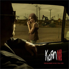 korn: Korn III: Remember Who You Are