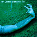 jerry cantrell: Degradation Trip