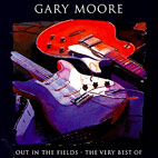 gary moore: Out In The Fields: The Very Best Of Gary Moore