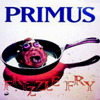 primus: Frizzle Fry