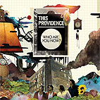 This Providence: Who Are You Now?