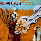 Hot Rod Circuit: The Underground Is A Dying Breed