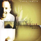 chris tomlin: The Noise We Make