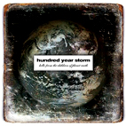 Hundred Year Storm: Hello From The Children Of Planet Earth