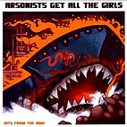 Arsonists Get All The Girls: Hits From the Bow