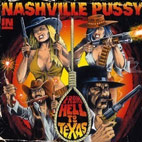 nashville pussy: From Hell To Texas