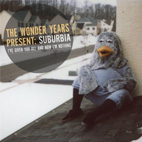 the wonder years: Suburbia I've Given You All And Now I'm Nothing