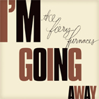 the fiery furnaces: I'm Going Away