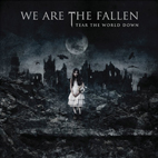 we are the fallen: Tear The World Down