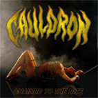 Cauldron: Chained To The Nite