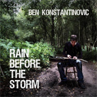 Ben Konstantinovic: Rain Before The Storm