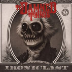 the damned things: Ironiclast