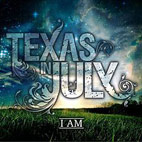 texas in july: I Am