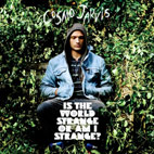 Cosmo Jarvis: Is The World Strange Or Am I Strange?