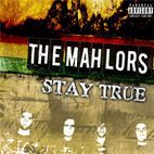 The Mahlors: Stay True