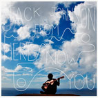 jack johnson: From Here To Now To You