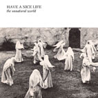 have a nice life: The Unnatural World