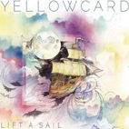 yellowcard: Lift A Sail