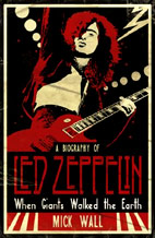 Mick Wall: A Biography Of Led Zeppelin