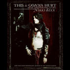 Nikki Sixx: This Is Gonna Hurt: Music, Photography And Life Through The Distorted Lens Of NIkki Sixx