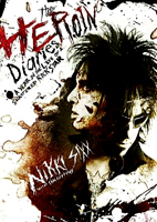 Nikki Sixx: The Heroin Diaries: A Year In The Life Of A Shattered Rock Star