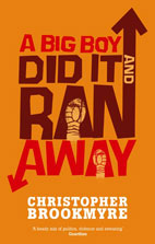 Christopher Brookmyre: A Big Boy Did It And Ran Away