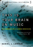 Daniel J Levitin: This Is Your Brain On Music: The Science Of A Human Obsession
