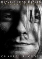 Charles R Cross: Heavier Than Heaven: A Biography Of Kurt Cobain