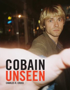 Charles R Cross: Cobain Unseen