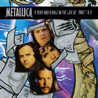 Metallica: Year And A Half In The Life Of Metallica Parts 1 A