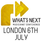WHAT'S NEXT Musicians' Conference to Be Held in London on July 6th