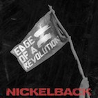 Nickelback Premiere New Single 'Edge of a Revolution'