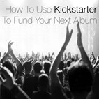 How To Fund Your Next Album On Kickstarter