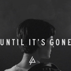 Linkin Park Premiered Lyrics Video for 'Until It's Gone'