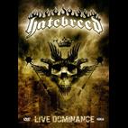 Hatebreed: Live Dominance [DVD]